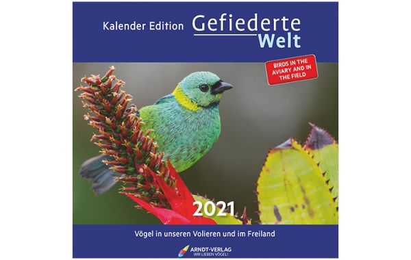 Kalender Edition gefiederte Welt 2021