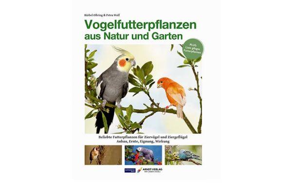 Oftring/Wolf: Vogelfutterpflanzen aus Natur und Garten